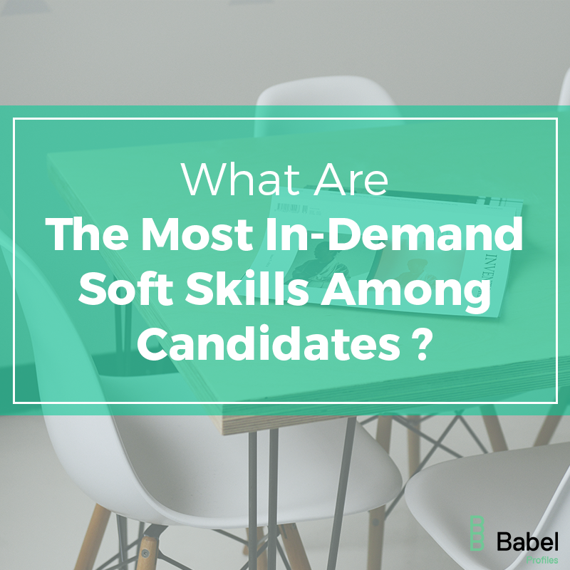 Most In-Demand Soft Skills Among Candidates