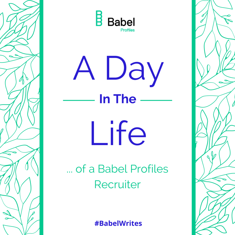 A Day In The Life: Babel Profiles Recruiter